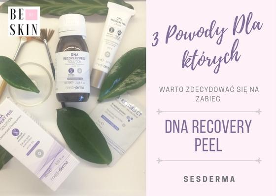 3 Powody dla których warto zdecydować się na zabieg DNA RECOVERY PEEL. Jak DNA RECOVERY PEEL zmieni Twoją skórę?